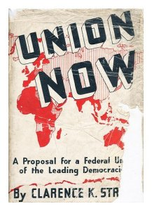 Union Now - Clarence K. Streit