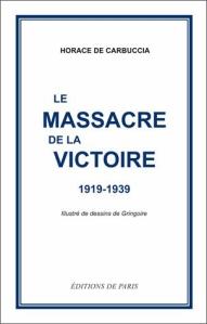 le-massacre-de-la-victoire-1919-1939-horace-de-carbuccia
